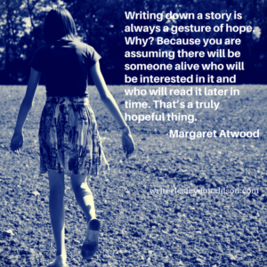 writing a story is hope NaNoWriMo inspiration Margaret Atwood